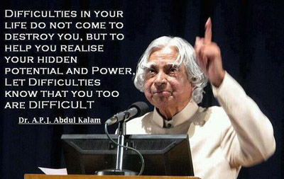 Dr. Abdul Kalam   Difficulties In Your Life