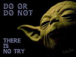 Yoda Try Quote   Do or Do NOT
