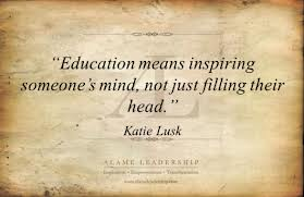 Education is all about inspiration